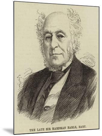 The Late Sir Hardman Earle, Baronet--Mounted Giclee Print