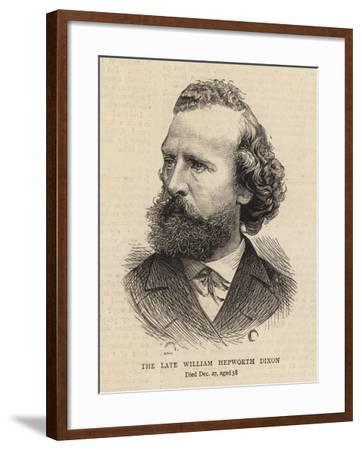 The Late William Hepworth Dixon--Framed Giclee Print