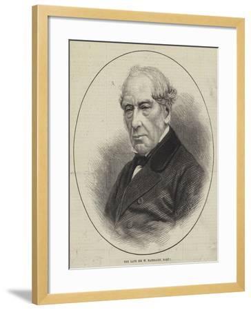 The Late Sir W Fairbairn, Baronet--Framed Giclee Print
