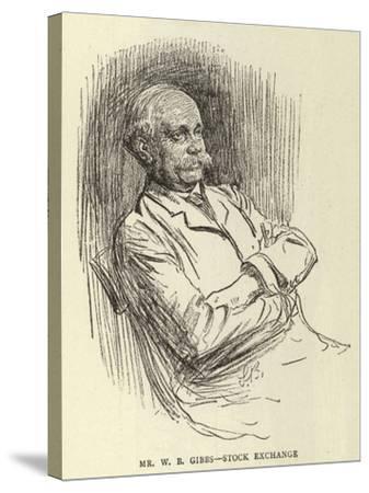 Mr W B Gibbs, Stock Exchange--Stretched Canvas Print