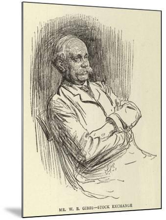 Mr W B Gibbs, Stock Exchange--Mounted Giclee Print