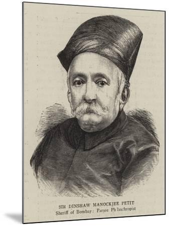 Sir Dinshaw Manockjee Petit--Mounted Giclee Print
