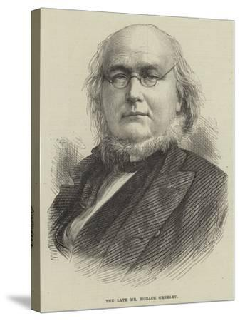 The Late Mr Horace Greeley--Stretched Canvas Print