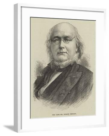 The Late Mr Horace Greeley--Framed Giclee Print