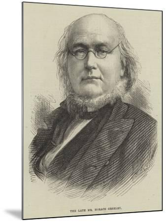 The Late Mr Horace Greeley--Mounted Giclee Print