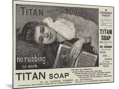 Advertisement, Titan Soap--Mounted Giclee Print