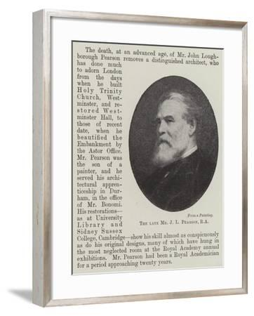 The Late Mr J L Pearson--Framed Giclee Print