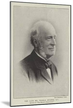 The Late Mr Thomas Hughes, Qc, Author of Tom Brown's Schooldays--Mounted Giclee Print