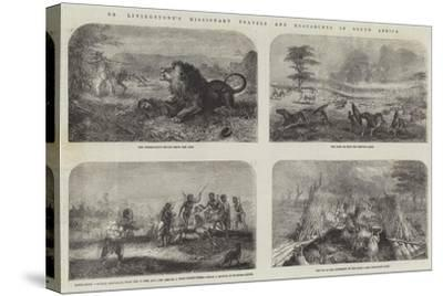 Dr Livingstone's Missionary Travels and Researches in South Africa--Stretched Canvas Print