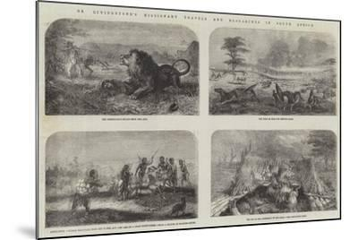Dr Livingstone's Missionary Travels and Researches in South Africa--Mounted Giclee Print