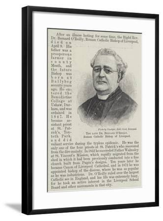 The Late Dr Bernard O'Reilly, Roman Catholic Bishop of Liverpool--Framed Giclee Print