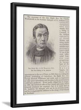 The Right Reverend G H Wilkinson, Dd, the New Bishop of St Andrews--Framed Giclee Print