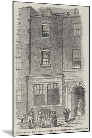 Birthplace of the Late Mr Turner, Ra, Maiden-Lane, Covent-Garden--Mounted Giclee Print