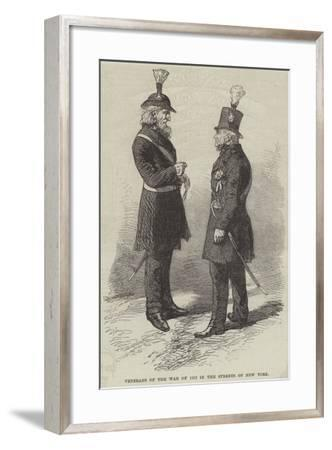 Veterans of the War of 1812 in the Streets of New York--Framed Giclee Print