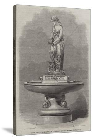 New Drinking-Fountain in Front of the Royal Exchange--Stretched Canvas Print