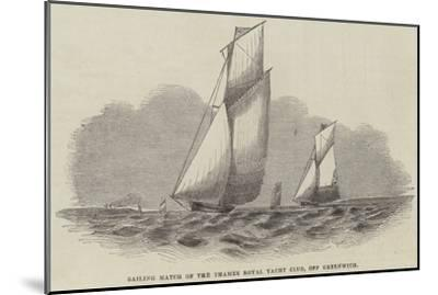 Sailing Match of the Thames Royal Yacht Club, Off Greenwich--Mounted Giclee Print