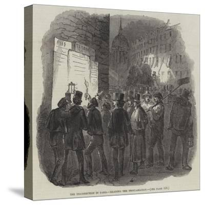 The Insurrection in Paris, Reading the Proclamation--Stretched Canvas Print