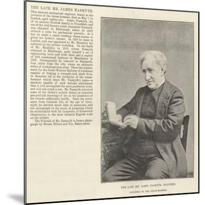 The Late Mr James Nasmyth, Engineer, Inventor of the Steam-Hammer--Mounted Giclee Print