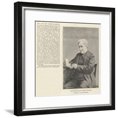 The Late Mr James Nasmyth, Engineer, Inventor of the Steam-Hammer--Framed Giclee Print
