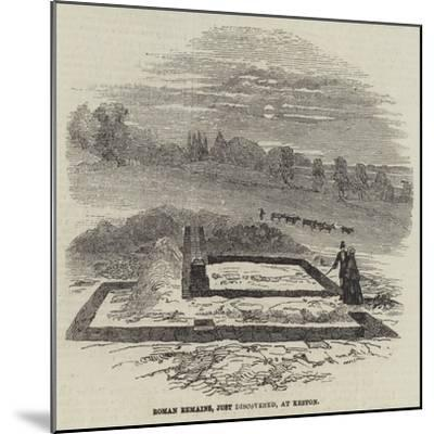 Roman Remains, Just Discovered, at Keston--Mounted Giclee Print