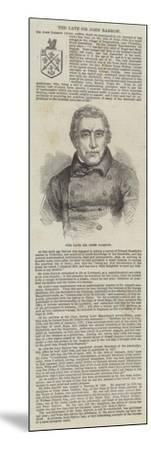 The Late Sir John Barrow--Mounted Giclee Print