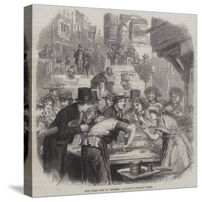 The First Day of Oysters, a London Street Scene--Stretched Canvas Print