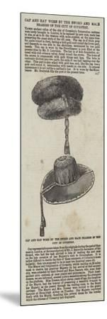 Cap and Hat Worn by the Sword and Mace Bearers of the City of Coventry--Mounted Giclee Print
