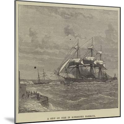A Ship on Fire in Kingstown Harbour--Mounted Giclee Print