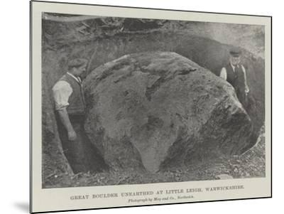 Great Boulder Unearthed at Little Leigh, Warwickshire--Mounted Giclee Print