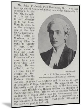 Mr J F P Rawlinson, Qc, New Commissioner of Cambridge University--Mounted Giclee Print