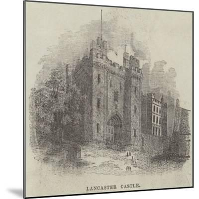 Lancaster Castle--Mounted Giclee Print