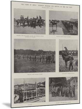 The Crisis in China, Prussian Soldiers for Service in the Far East--Mounted Giclee Print