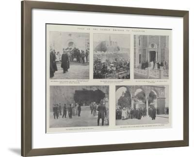 Visit of the German Emperor to Palestine--Framed Giclee Print