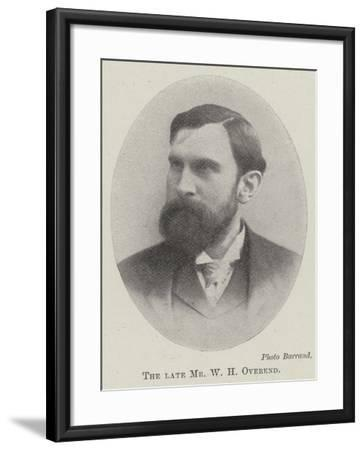 The Late Mr W H Overend--Framed Giclee Print