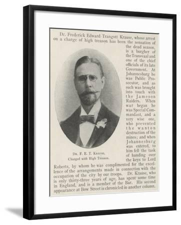 Dr F E T Krause, Charged with High Treason--Framed Giclee Print