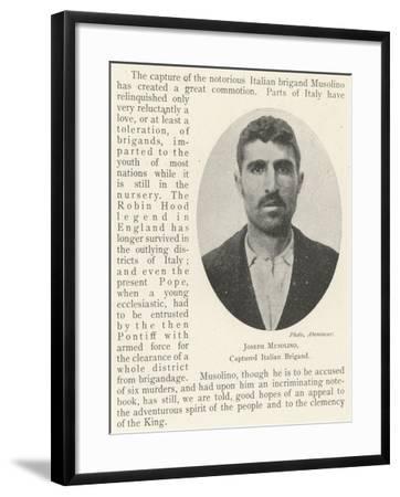 Joseph Musolino, Captured Italian Brigand--Framed Giclee Print