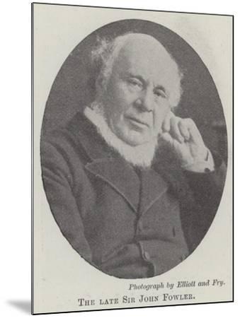 The Late Sir John Fowler--Mounted Giclee Print