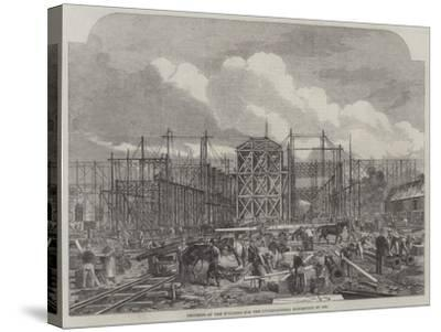 Progress of the Building for the International Exhibition of 1862--Stretched Canvas Print