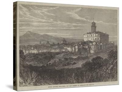 Monte Rotondo, Near Rome, the Last Position of Garibaldi--Stretched Canvas Print