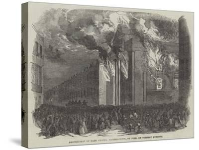 Destruction of Park Chapel Camden-Town, by Fire, on Tuesday Evening--Stretched Canvas Print