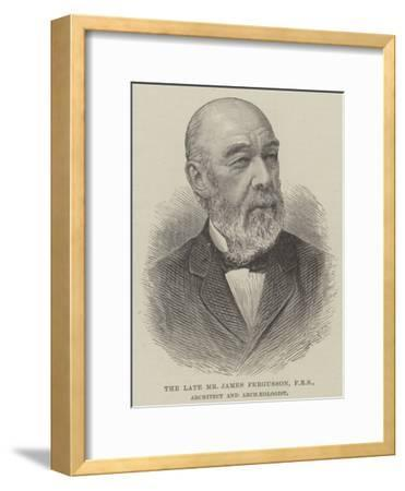 The Late Mr James Fergusson, Architect and Archaeologist--Framed Giclee Print