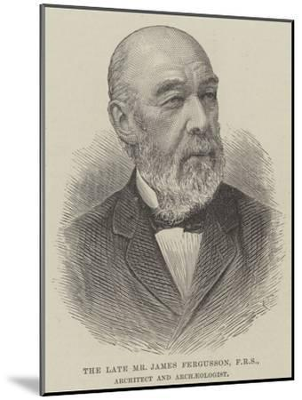 The Late Mr James Fergusson, Architect and Archaeologist--Mounted Giclee Print