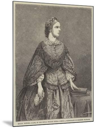 Mademoiselle Victoria Balfe, of the Royal Italian Opera--Mounted Giclee Print
