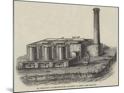 Dr Normandy's Water-Distilling Apparatus, at Aden--Mounted Giclee Print