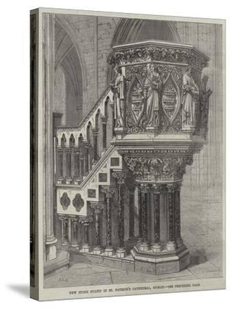New Stone Pulpit in St Patrick's Cathedral, Dublin--Stretched Canvas Print