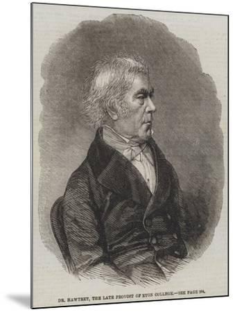 Dr Hawtrey, the Late Provost of Eton College--Mounted Giclee Print