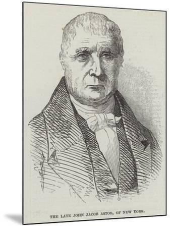 The Late John Jacob Astor, of New York--Mounted Giclee Print