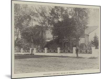 President Kruger's House at Pretoria--Mounted Giclee Print