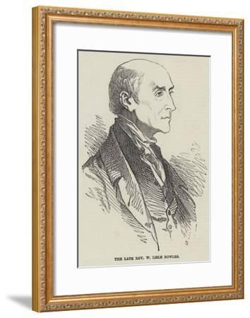 The Late Reverend W Lisle Bowles--Framed Giclee Print