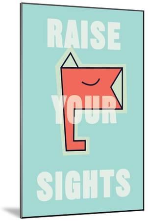 Annimo Raise Your Sights--Mounted Art Print